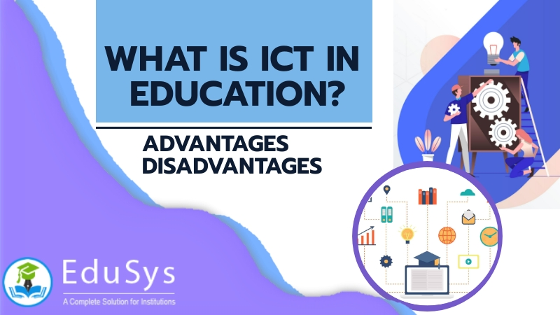 What Is Ict In Education Advantage Disadvantage