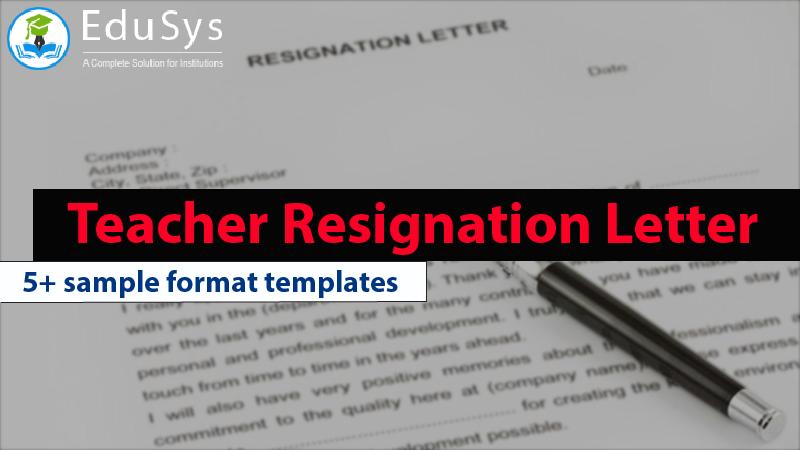5 Teacher Resignation Letter Sample Format Templates 2020