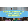 10+ Best Intermediate & Jr Colleges in Hyderabad (2021)