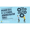 What are Higher Ed & K-12 School Administrator Tools (2019)?