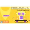 UAE KHDA RTA School Bus Rules & Regulations (2019)