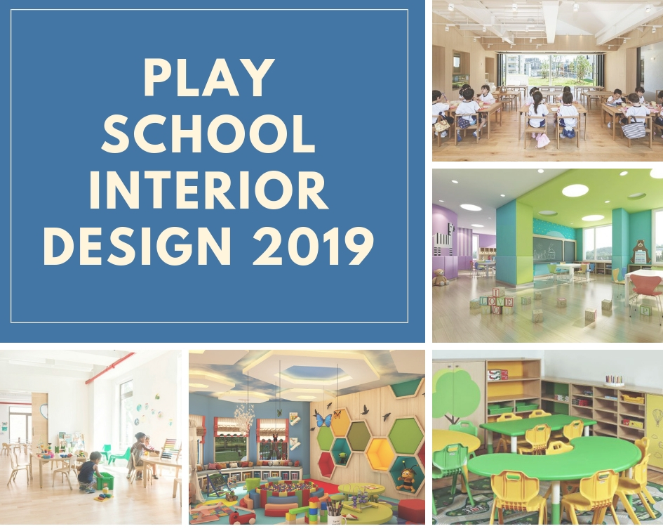 10 Play School Interior Designs 2019 Decoration Ideas Classroom