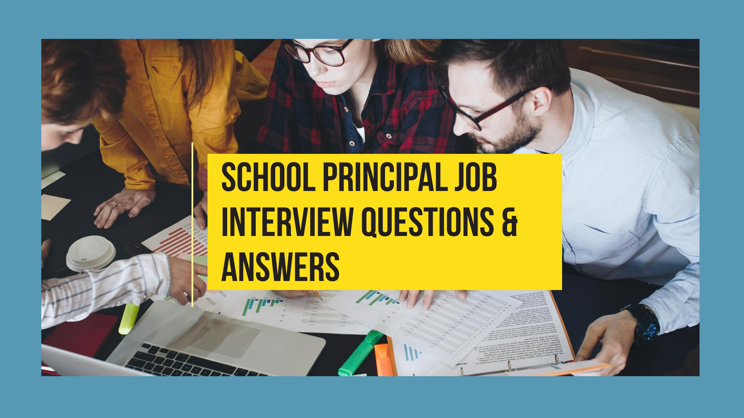 30+ School Principal Job Interview Questions and Answers ...