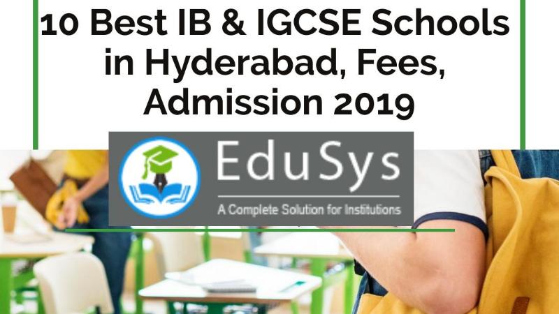 10+ Best IB & IGCSE Schools in Hyderabad, Fees, Admission
