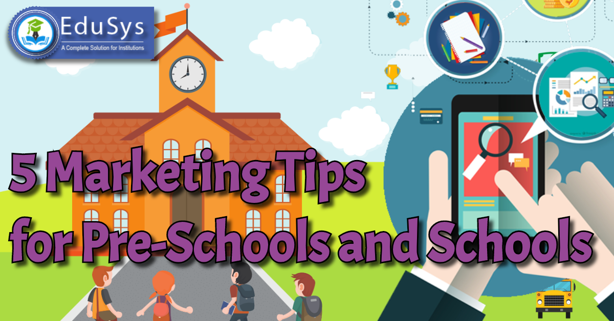 5 Tips for Pre-School & School Admission Marketing 2020
