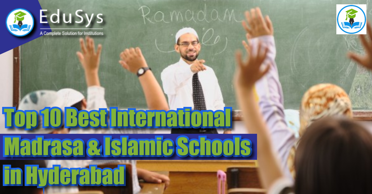 Top 10 Best International Madrasa & Islamic Schools in Hyderabad (2020)