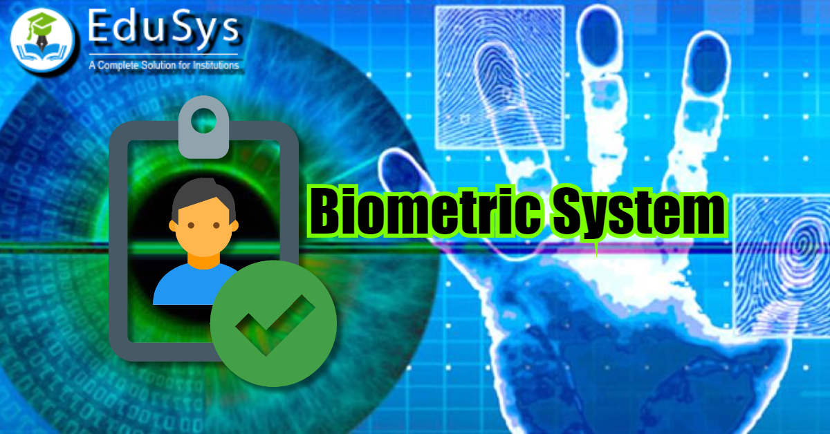 What is Biometric Attendance System for School & College? Software/App Details
