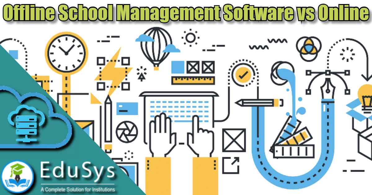 Offline School Management Software vs Online