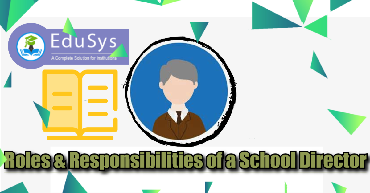 What are the roles & responsibilities of a School Director?