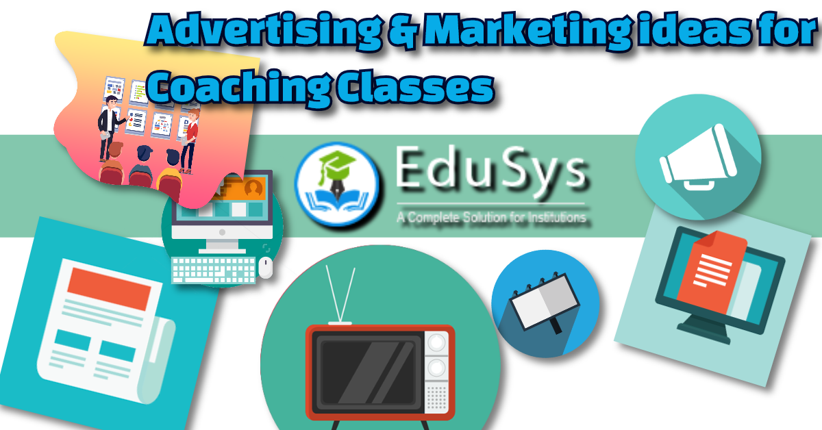 7+ Advertising & Marketing ideas for Coaching Classes (2020)