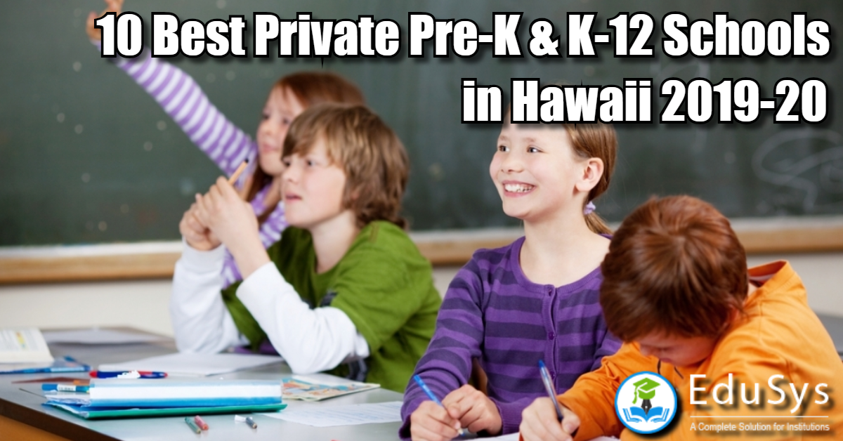 10 Best Private Pre-K & K-12 Schools in Hawaii 2019-20 | Admission details