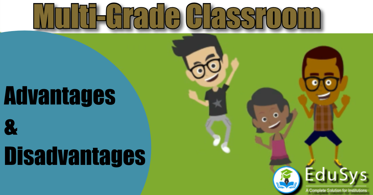 What are Multi-Grade Classroom Advantages & Disadvantages?