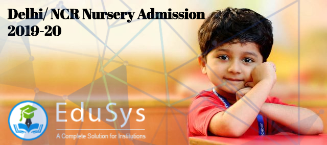 Delhi/ NCR Nursery Admission 2019-20 | Process, Age, Forms, Documents