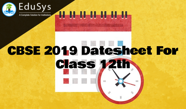 2019 Datesheet of Class 12th, CBSE Academics - cbse.nic.in