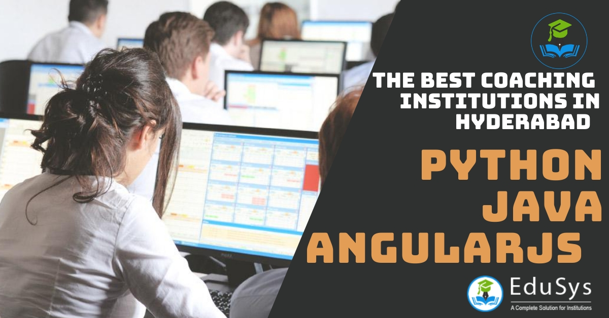 What are the best institutions for Python, JAVA, AngularJs in Hyderabad?