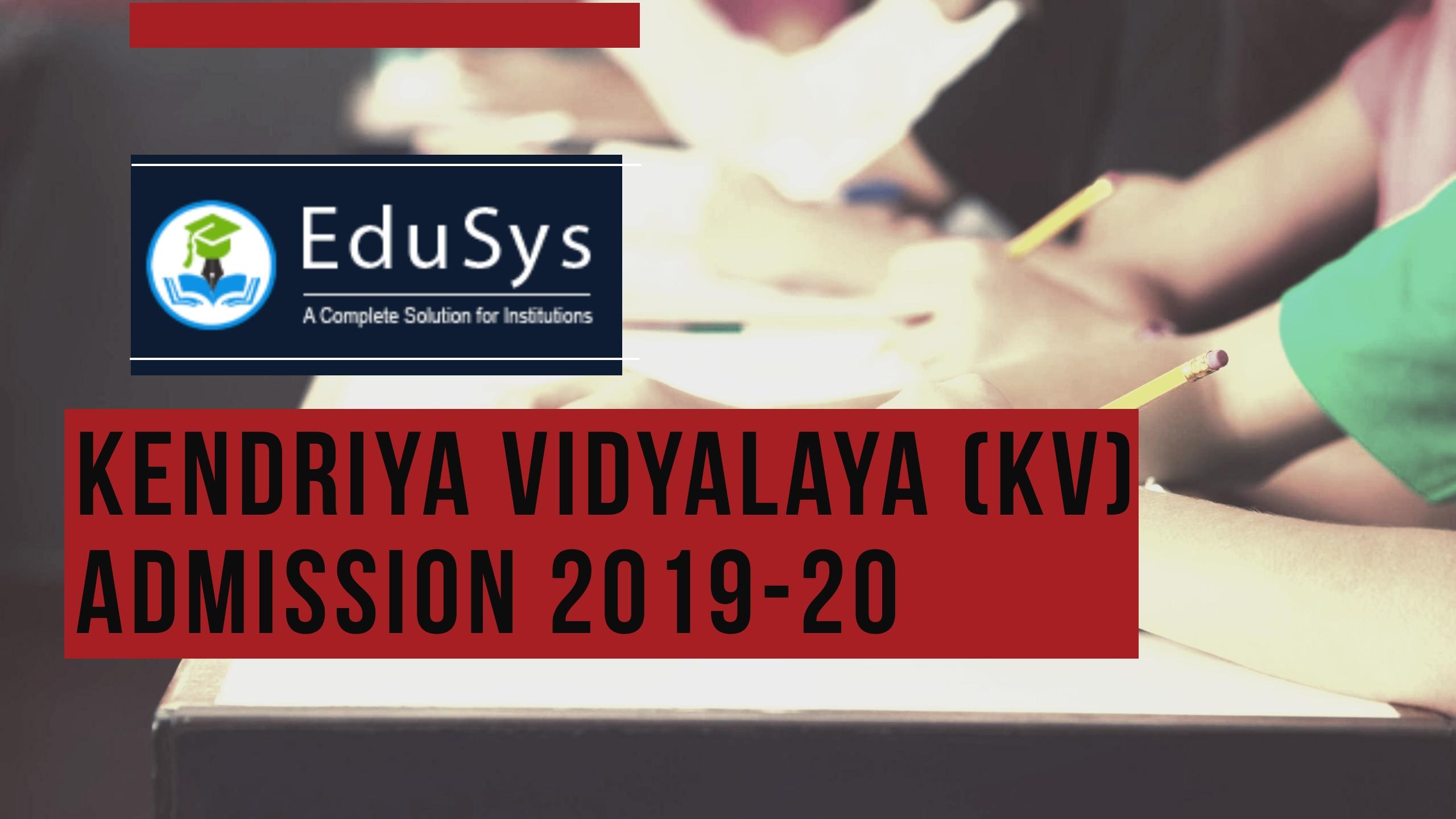Kendriya Vidyalaya KV Admission 2019-20, Apply Online| Application Form