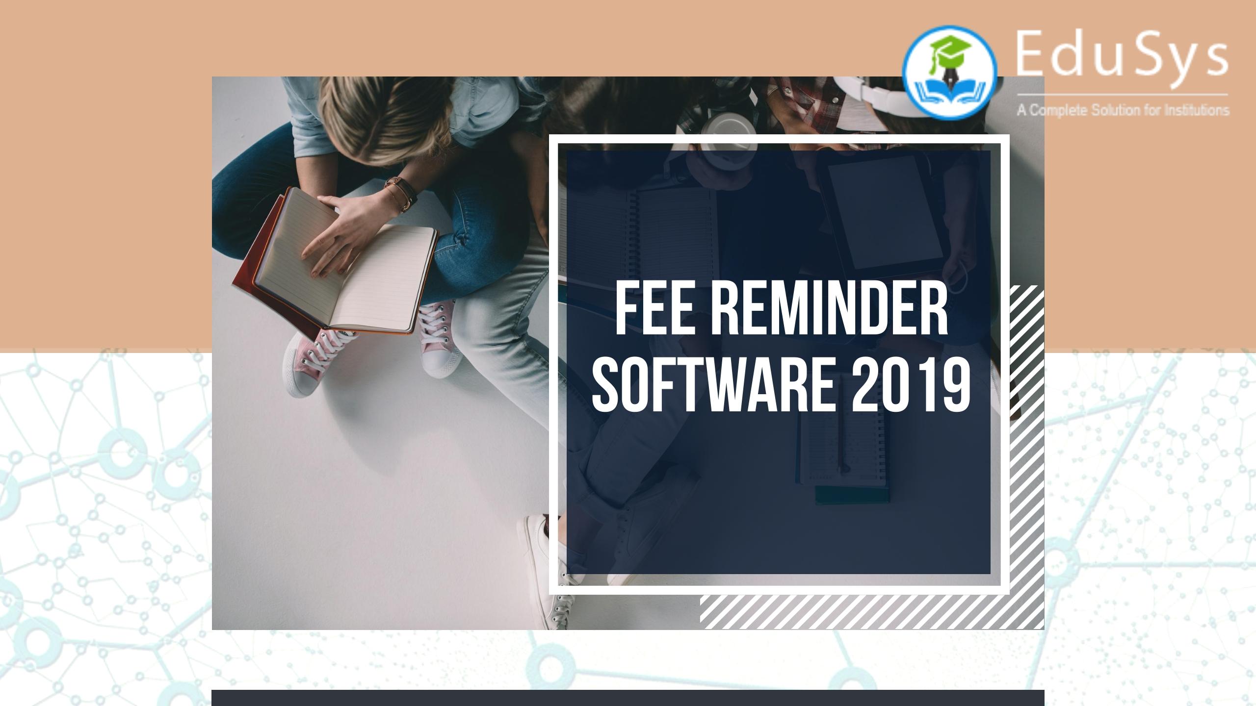 Fee Reminder Software 2019 - Sent Bulk SMS & Free Emails