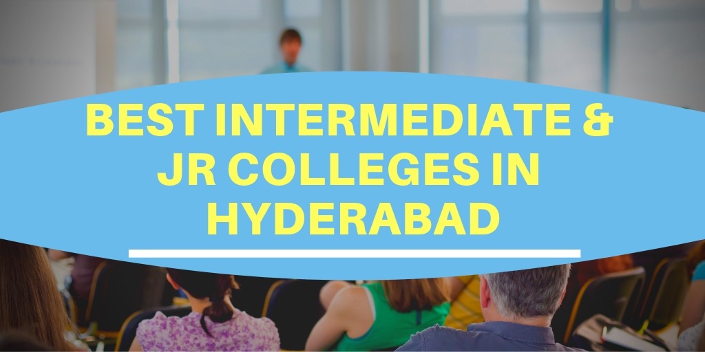 10+ Best Intermediate & Jr Colleges in Hyderabad (2020)
