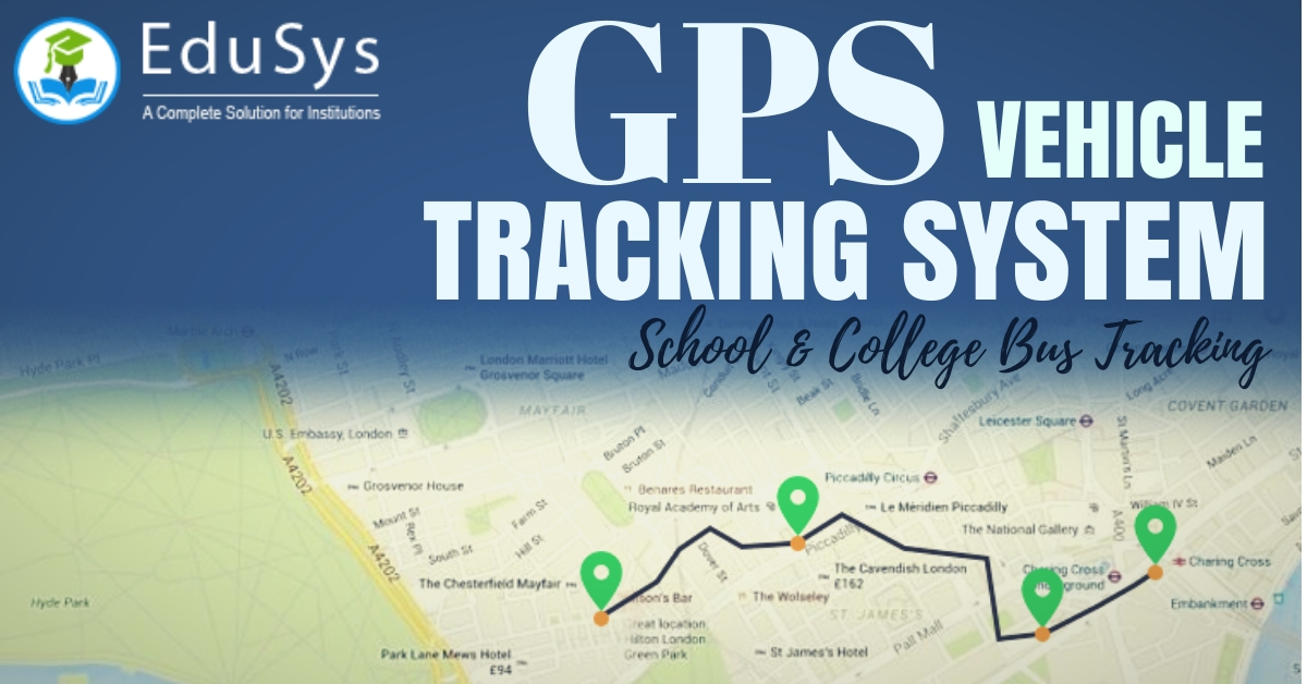 What is GPS Tracking System? Helps to Track Vehicle & Student