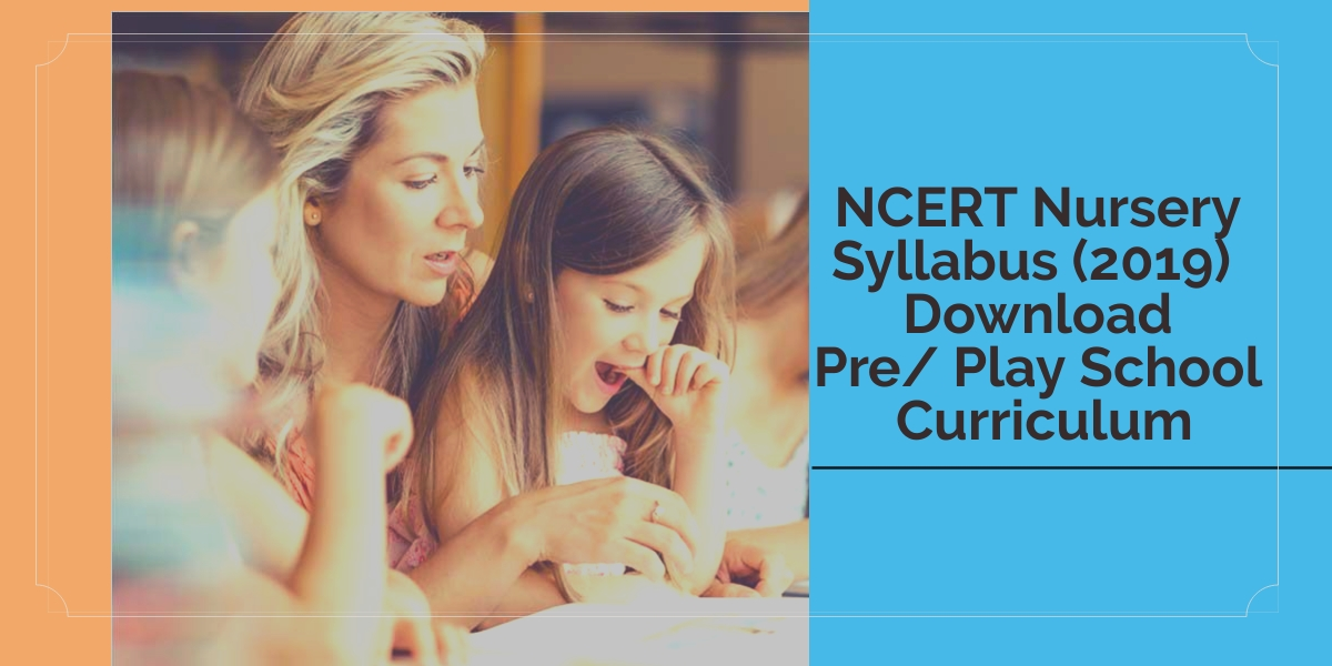 NCERT Nursery Syllabus (2020) - Download Pre/ Play School Curriculum
