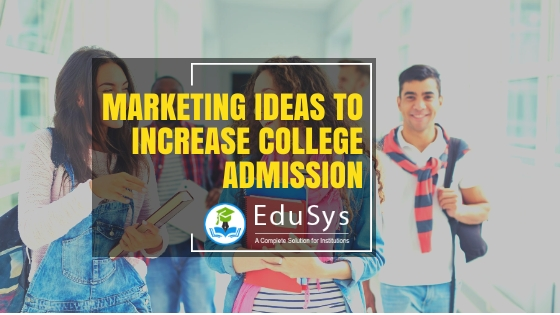 5+ Marketing Ideas to Increase College Admission (2019)