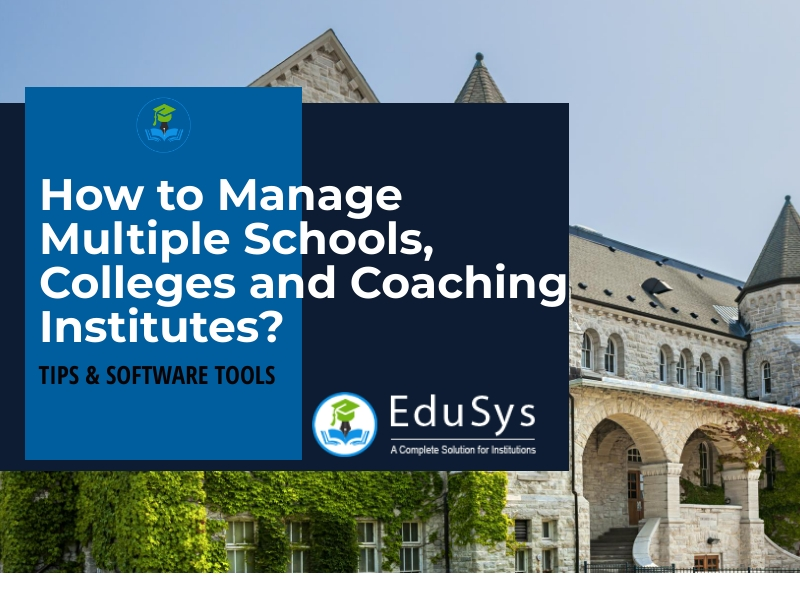 How to Manage Multiple Schools, Colleges and Coaching Institutes?
