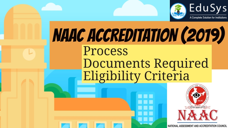 NAAC Accreditation (2019) - Apply Online, Process, Documents required, Eligibility Criteria