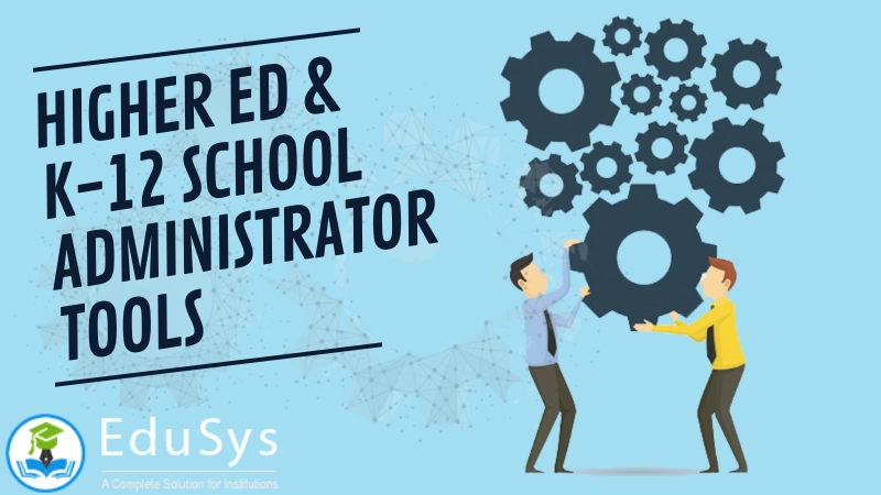 What are Higher Ed & K-12 School Administrator Tools (2020)?