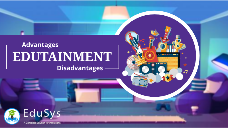 What is Edutainment? Advantages & Disadvantages