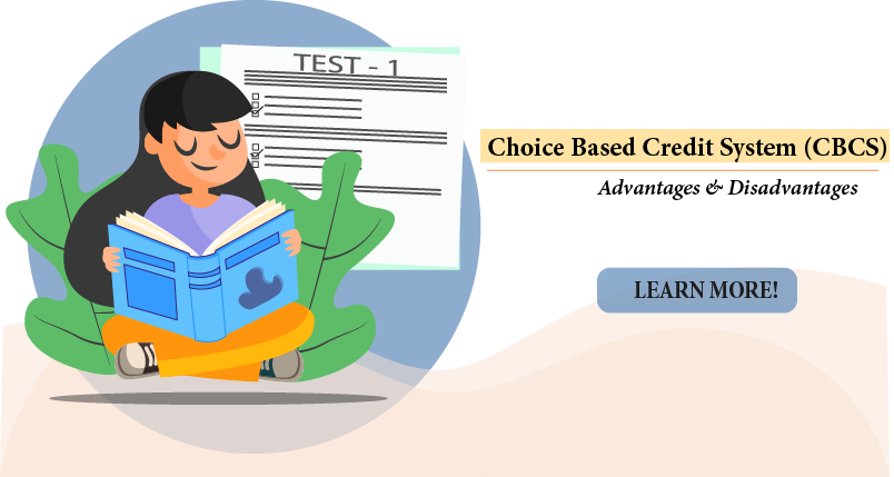 What is Choice Based Credit System (CBCS)? Advantages & Disadvantages