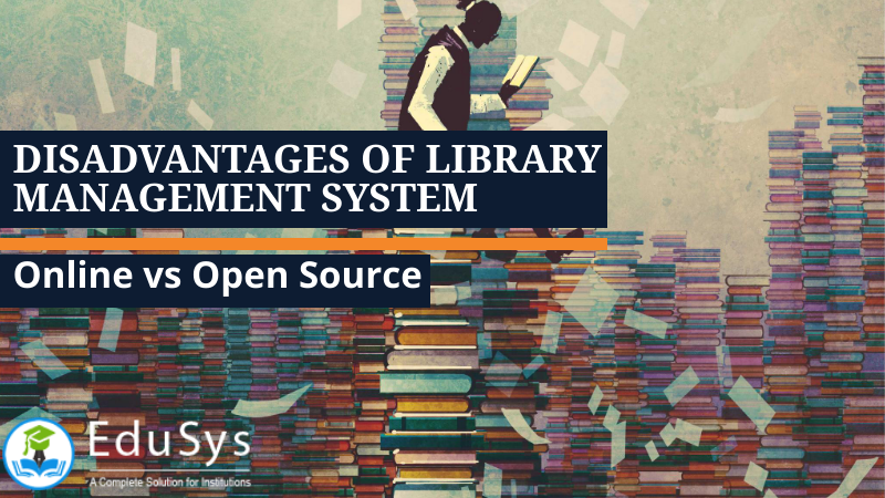 Disadvantages of Library Management System - Online vs Open Source