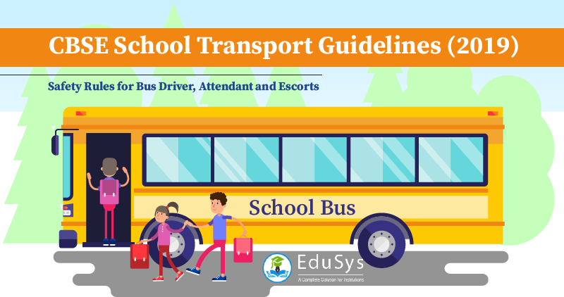 CBSE School Transport Guidelines (2019) - Safety Rules for Bus Driver, Attendant and Escorts