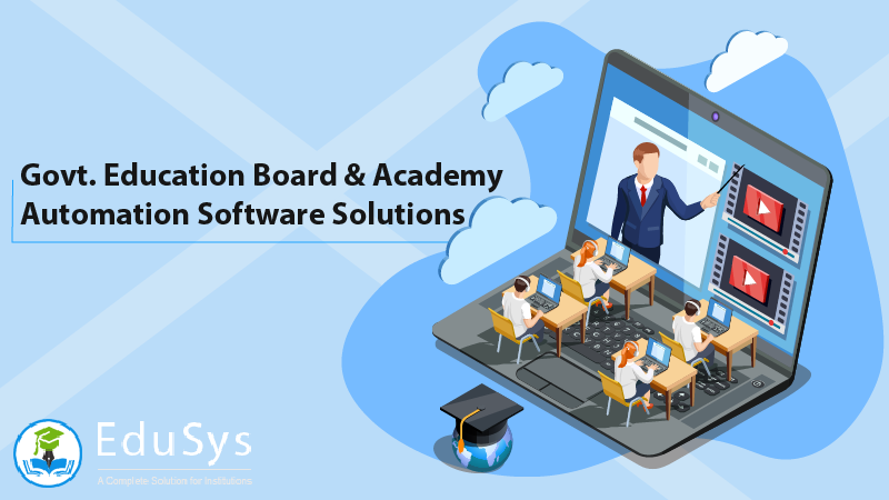 Govt. Education Board & Academy Automation Software Solutions