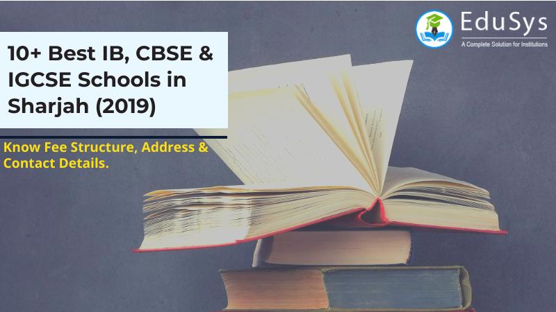 10+ Best IB, CBSE & IGCSE Schools in Sharjah (2019) - Fees, Admission