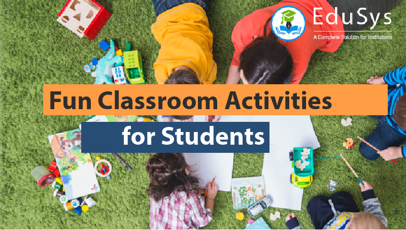5+ Fun Classroom Activities for Students (2020)
