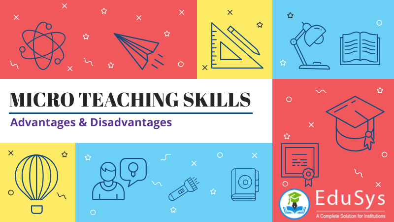 Micro teaching skills advantages and disadvantages (2020)