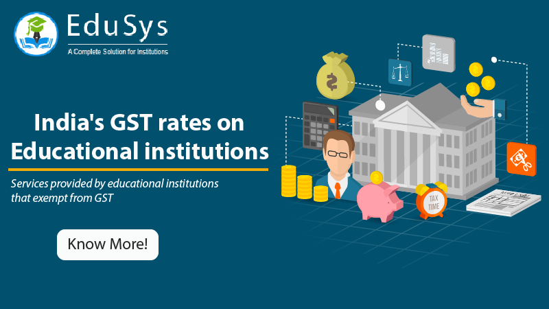 India's GST rates on Educational Institutions (2020) - School, College and Coaching Classes