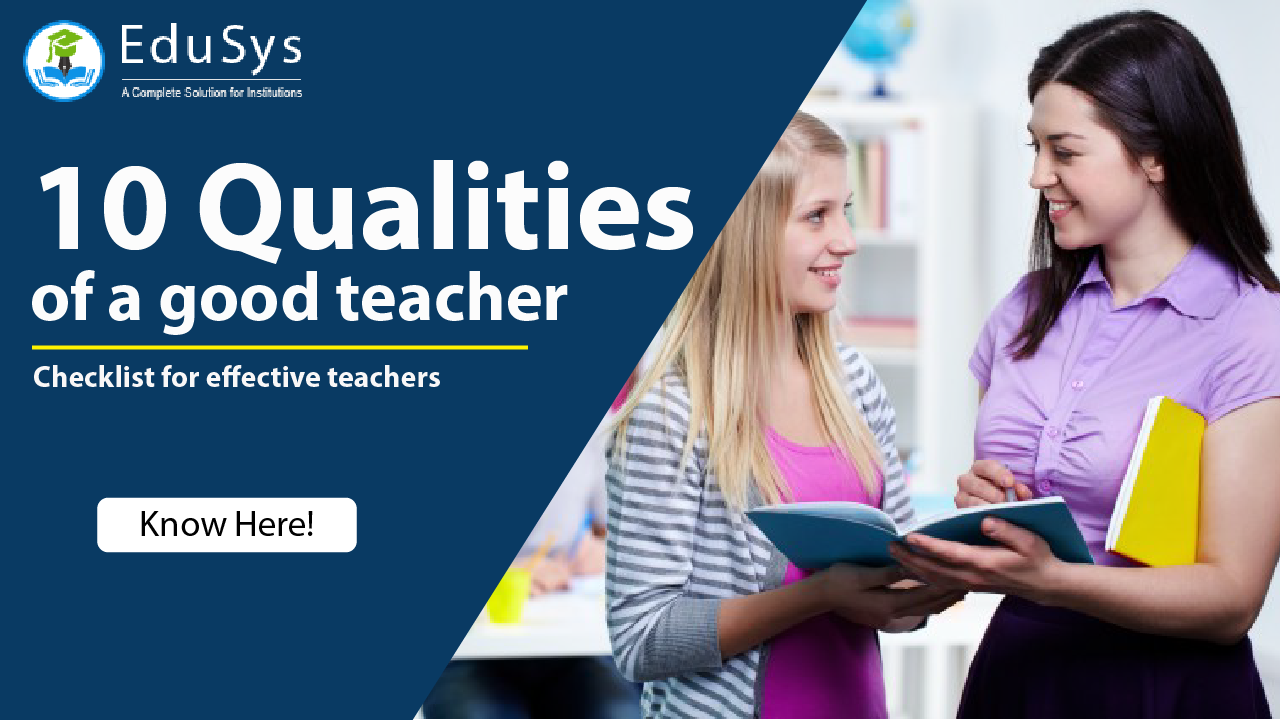 What are the 10 qualities of a good teacher? – Checklist for effective teachers