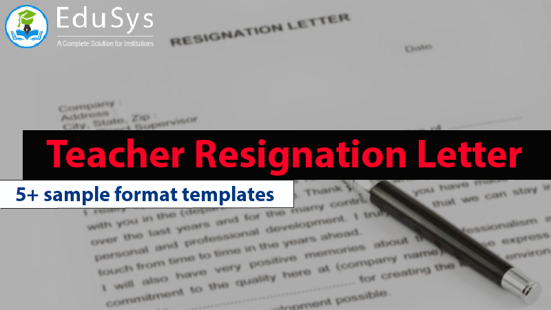 5+ Teacher resignation letter sample format templates (2019)