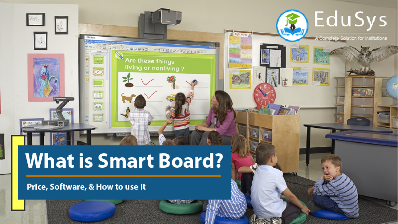 What is smart board? Price, Software, How to use it