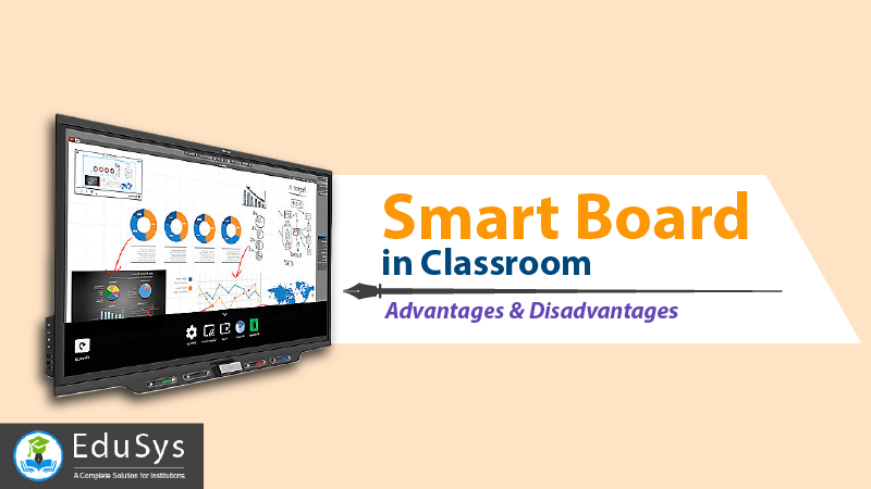 Smart Board in Classroom - Advantage & Disadvantage (2021)