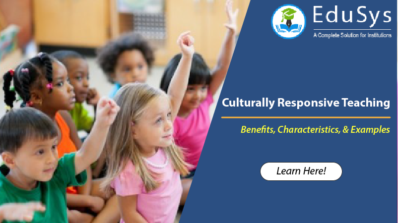 What is culturally responsive teaching? – Benefits, Characteristics, & Examples