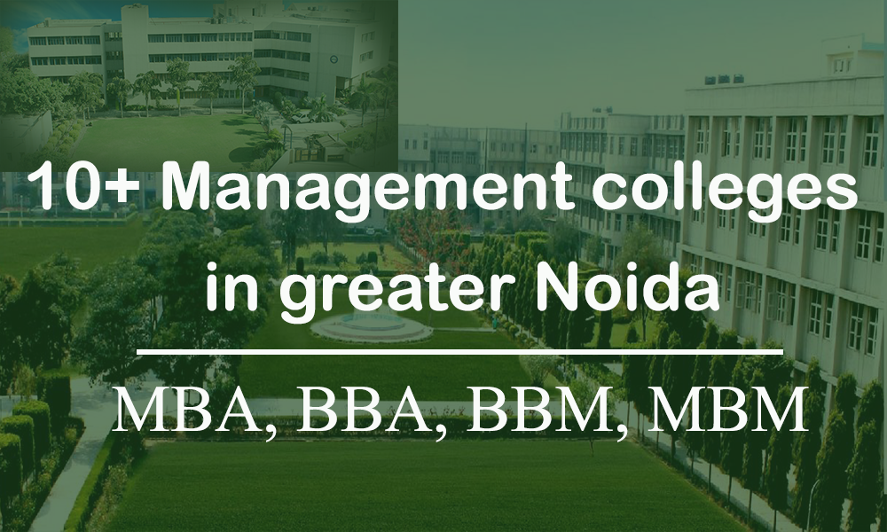 10+ Management colleges in Greater Noida 2020 (PGDM/ BBA/BBM/ / MBM/ MBA)