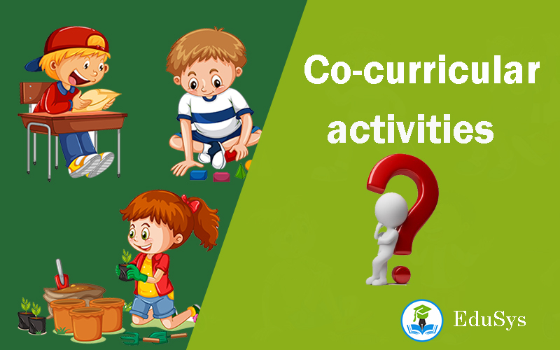 What is Co-curricular activities? Types, Disadvantages, & Advantages