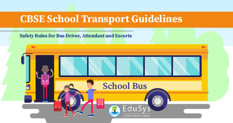 CBSE School Transport Guidelines (2020) - Safety Rules for Bus Driver, Attendant and Escorts