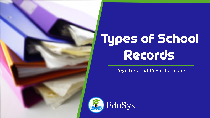 What are the Types of School Records? Registers & Records Details