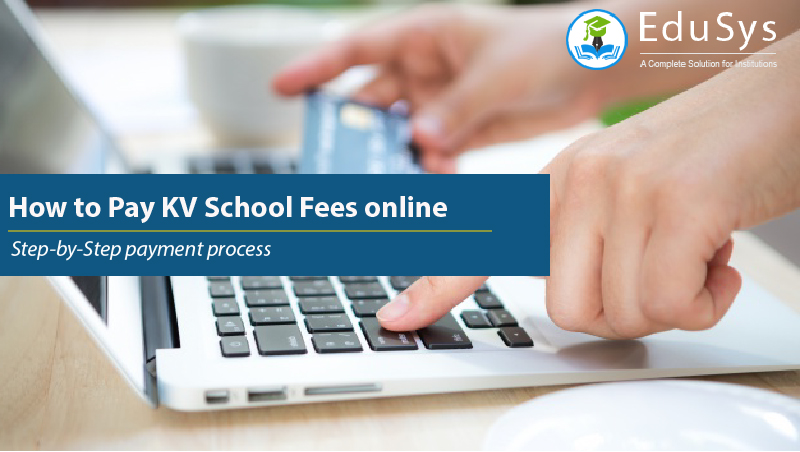 How to pay KV school fees online (2020) – Step-by-Step payment process