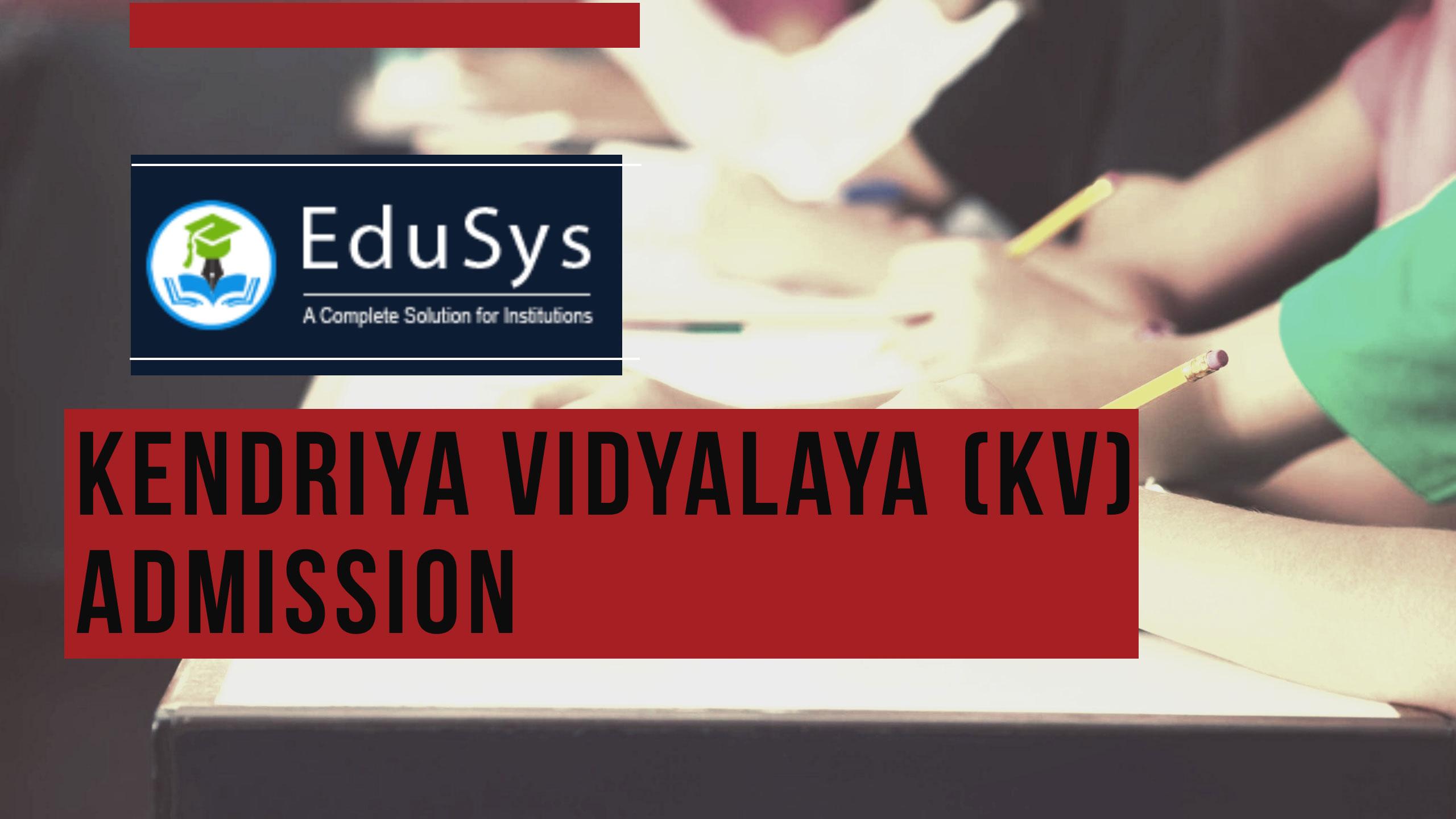 Kendriya Vidyalaya KV Admission 2020-21, Apply Online| Application Form