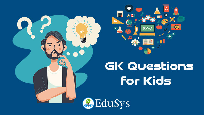 GK for kids (2021) - General Knowledge Questions & Answers