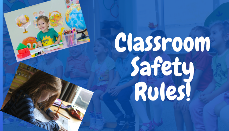 10+ School Classroom Safety Rules (2021)